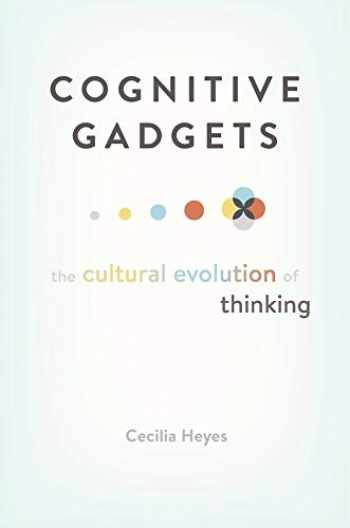 9780674980150-0674980158-Cognitive Gadgets: The Cultural Evolution of Thinking