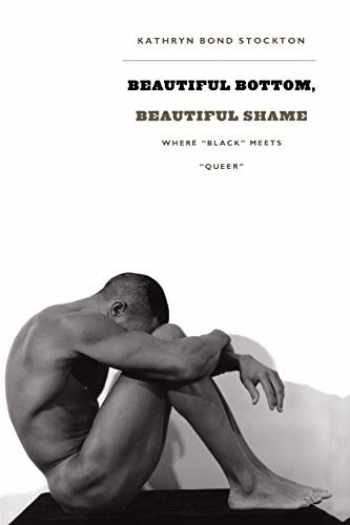 "9780822337966-0822337967-Beautiful Bottom, Beautiful Shame: Where ""Black"" Meets ""Queer"" (Series Q)"