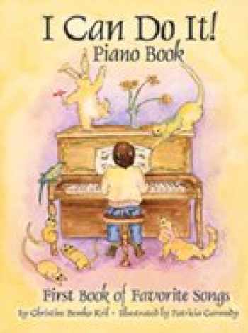 9780971847705-0971847703-I Can Do It! Piano Book: First Book of Favorite Songs