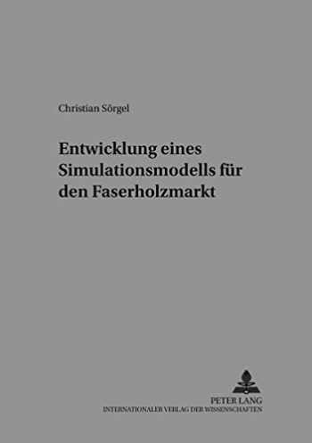 9783631544457-3631544456-Entwicklung eines Simulationsmodells für den Faserholzmarkt (Sozialwissenschaftliche Schriften zur Forst- und Holzwirtschaft) (German Edition)