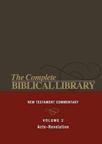 9781680311235-1680311239-Complete Biblical Library: New Testament Commentary, Acts-Revelation