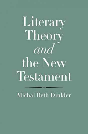 9780300219913-0300219911-Literary Theory and the New Testament (The Anchor Yale Bible Reference Library)