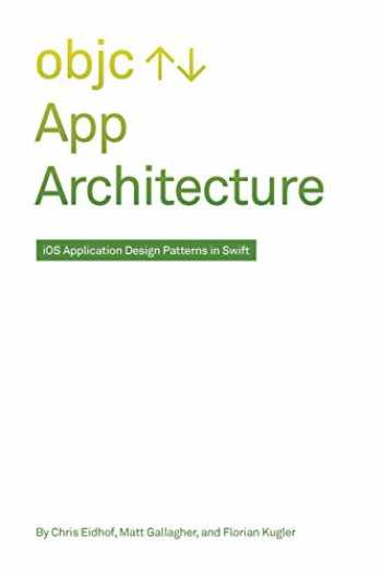9781719030250-1719030251-App Architecture: iOS Application Design Patterns in Swift