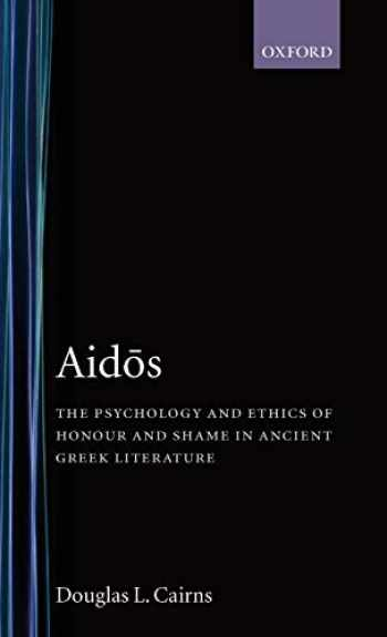 9780198146841-0198146841-Aidos: The Psychology and Ethics of Honour and Shame in Ancient Greek Literature
