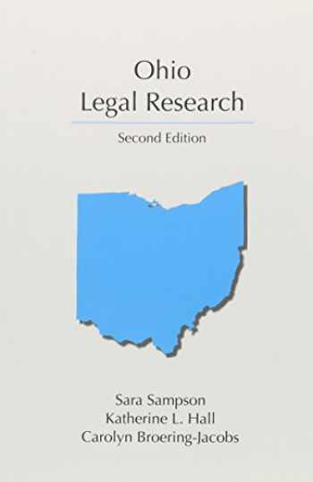 9781611637496-161163749X-Ohio Legal Research, Second Edition (Carloina Academic Press Legal Research)