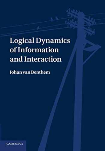 9781107417175-1107417171-Logical Dynamics of Information and Interaction