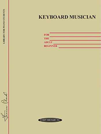 9780874871036-0874871034-Keyboard Musician for the Adult Beginner (Frances Clark Library Supplement)
