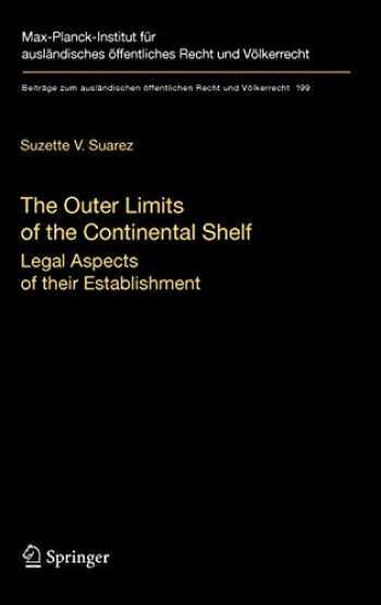 9783540798576-3540798579-The Outer Limits of the Continental Shelf: Legal Aspects of their Establishment (Beiträge zum ausländischen öffentlichen Recht und Völkerrecht (199))