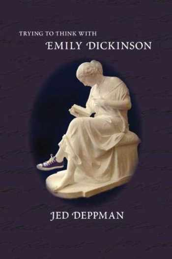 9781558496842-155849684X-Trying to Think with Emily Dickinson