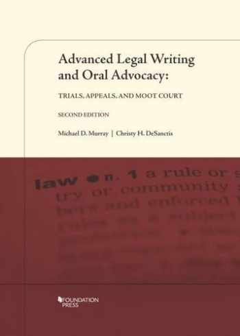 9781609302474-1609302478-Advanced Legal Writing and Oral Advocacy: Trials, Appeals, and Moot Court, 2d (Coursebook)