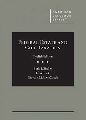 9781684674510-1684674514-Federal Estate and Gift Taxation (American Casebook Series)