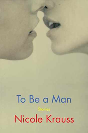 9780062431028-0062431021-To Be a Man: Stories