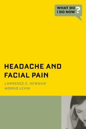 9780195373875-0195373871-Headache And Facial Pain (What Do I Do Now? )