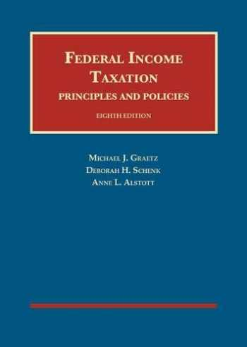 9781640206809-1640206809-Federal Income Taxation, Principles and Policies (University Casebook Series)