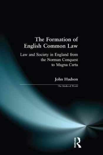 9780582070264-0582070260-The Formation of English Common Law: Law and Society in England from the Norman Conquest to Magna Carta (The Medieval World)
