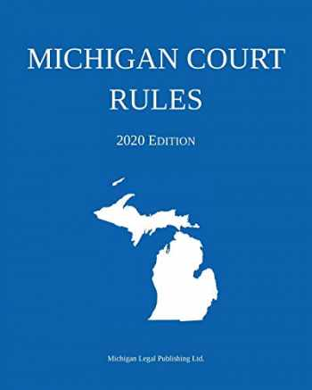 9781640020887-1640020888-Michigan Court Rules; 2020 Edition