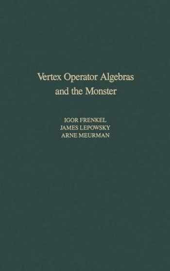 9780122670657-0122670655-Vertex Operator Algebras and the Monster (Volume 134) (Pure and Applied Mathematics, Volume 134)