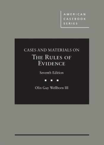 9781634606226-1634606221-Cases and Materials on The Rules of Evidence (American Casebook Series)