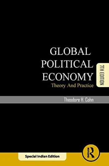 9780815367680-0815367686-Global Political Economy:Theory And Practice 7Th Edition [Paperback] [Jan 01, 2017] Cohn T. H