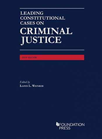9781684673186-1684673186-Leading Constitutional Cases on Criminal Justice, 2019 (University Casebook Series)