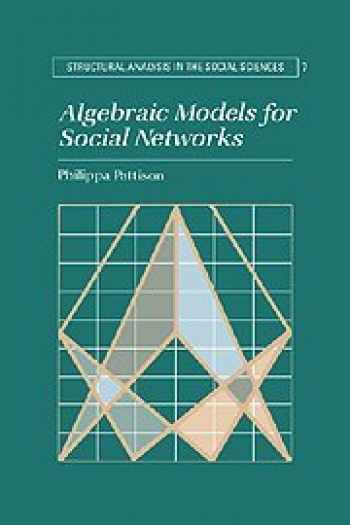 9780521365680-0521365686-Algebraic Models for Social Networks (Structural Analysis in the Social Sciences, Series Number 7)