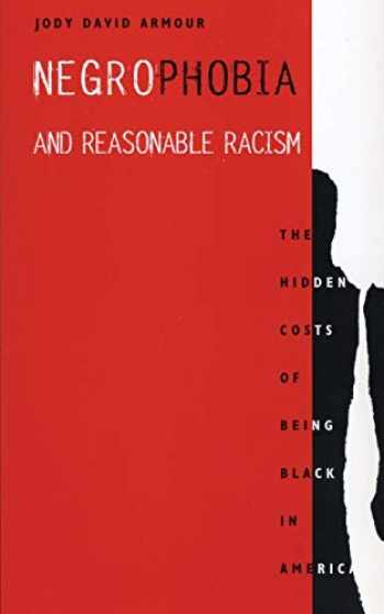 9780814706701-0814706703-Negrophobia and Reasonable Racism: The Hidden Costs of Being Black in America (Critical America, 32)