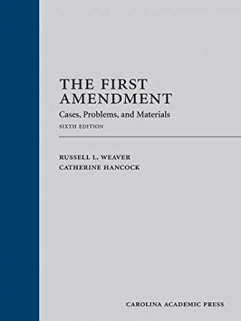 9781531016975-1531016979-The First Amendment: Cases, Problems, and Materials, Sixth Edition