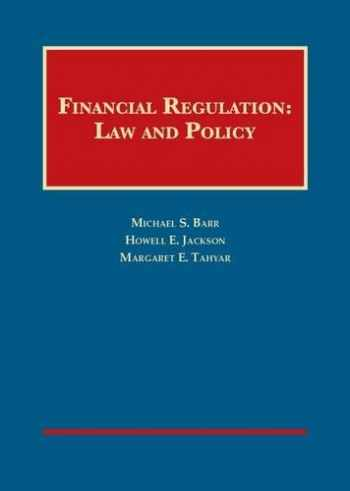 9781634592956-1634592956-Financial Regulation: Law and Policy (University Casebook Series)