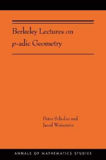 9780691202082-0691202087-Berkeley Lectures on p-adic Geometry: (AMS-207) (Annals of Mathematics Studies, 389)