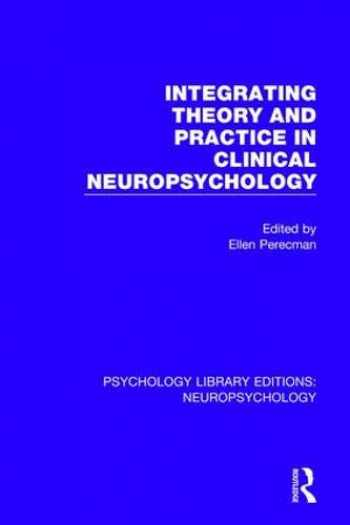 9781138593398-1138593397-Integrating Theory and Practice in Clinical Neuropsychology (Psychology Library Editions: Neuropsychology)