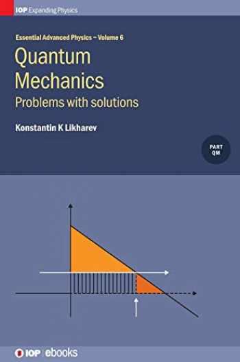 9780750314145-0750314141-Quantum Mechanics: Problems With Solutions (Volume 6) (IPH001 (Volume 6))