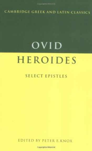 9780521368346-0521368340-Ovid: Heroides: Select Epistles (Cambridge Greek and Latin Classics)