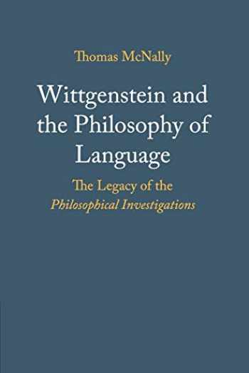 9781316647936-1316647935-Wittgenstein and the Philosophy of Language: The Legacy of the Philosophical Investigations