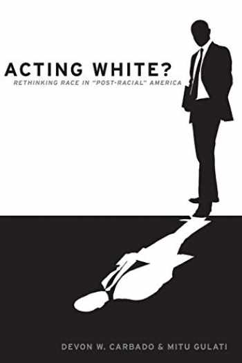 9780190229214-0190229217-Acting White?: Rethinking Race in Post-Racial America