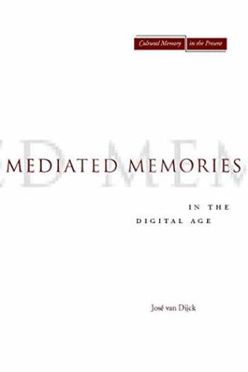 9780804756242-0804756244-Mediated Memories in the Digital Age (Cultural Memory in the Present)