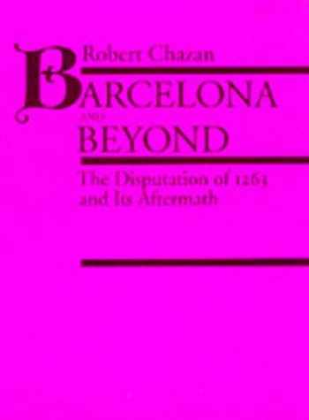 9780520074415-0520074416-Barcelona and Beyond: The Disputation of 1263 and Its Aftermath