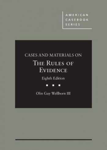 9781684675982-1684675987-Cases and Materials on The Rules of Evidence (American Casebook Series)