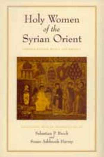 9780520213661-0520213661-Holy Women of the Syrian Orient (Volume 13) (Transformation of the Classical Heritage)