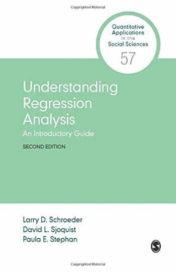 9781506332888-1506332889-Understanding Regression Analysis: An Introductory Guide (Quantitative Applications in the Social Sciences)