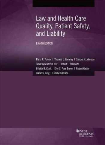 9781683288565-1683288564-Law and Health Care Quality, Patient Safety, and Liability (American Casebook Series)