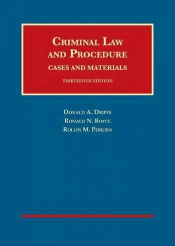 9781634609289-163460928X-Criminal Law and Procedure, Cases and Materials (University Casebook Series)