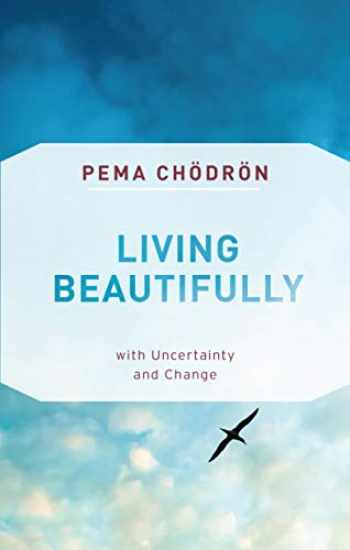 9781611806809-1611806801-Living Beautifully: with Uncertainty and Change