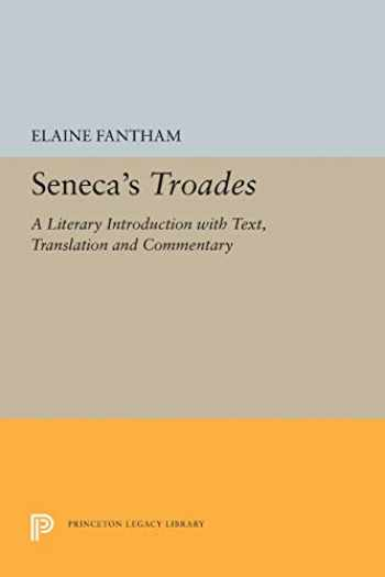 9780691613772-069161377X-Seneca's Troades: A Literary Introduction with Text, Translation and Commentary (Princeton Legacy Library)