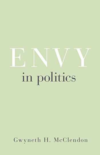 9780691178653-0691178658-Envy in Politics (Princeton Studies in Political Behavior)