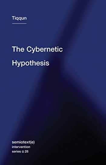9781635900927-1635900921-The Cybernetic Hypothesis (Semiotext(e) / Intervention Series)