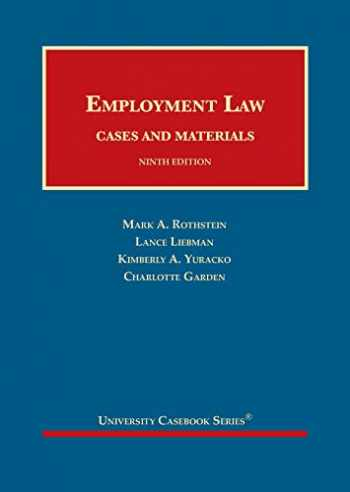 9781683287322-1683287320-Employment Law, Cases and Materials (University Casebook Series)