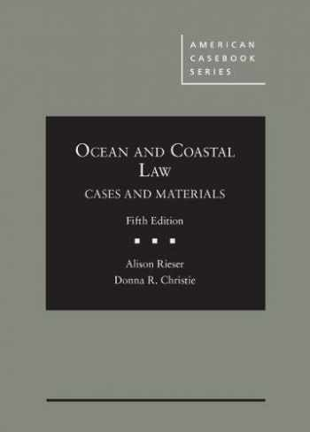 9781640200975-1640200975-Ocean and Coastal Law, Cases and Materials (American Casebook Series)