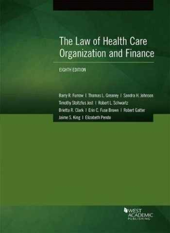 9781683288640-1683288645-The Law of Health Care Organization and Finance (American Casebook Series)