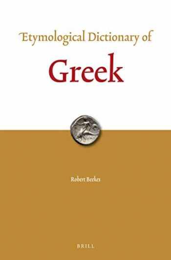 9789004321861-9004321861-Etymological Dictionary of Greek (Leiden Indo-European Etymological Dictionary) (English and Greek Edition)