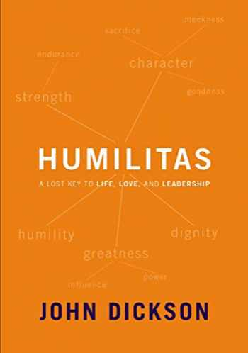 9780310106678-0310106672-Humilitas: A Lost Key to Life, Love, and Leadership